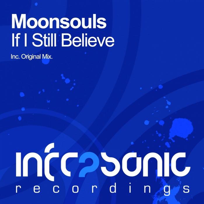 MOONSOULS - If I Still Believe