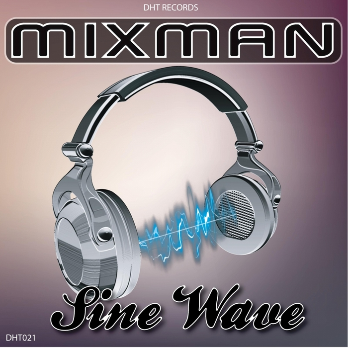 MIXMAN - Sine Wave