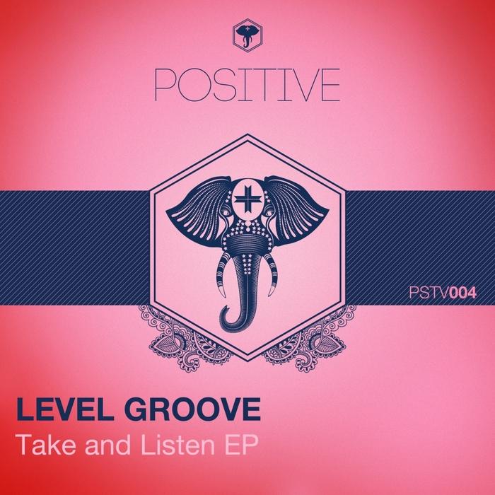LEVEL GROOVE - Take & Listen EP