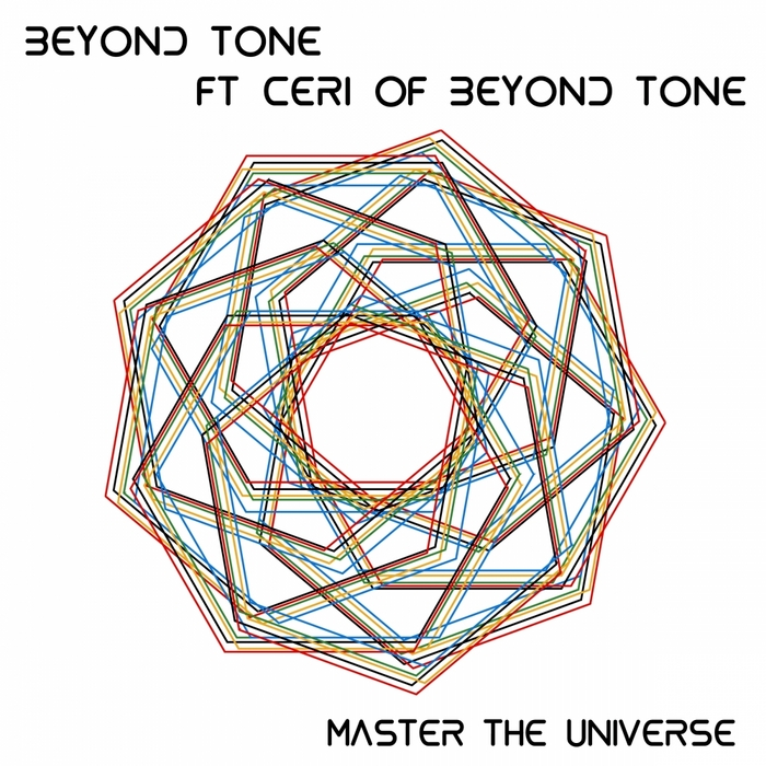 BEYOND TONE feat CERI OF BEYOND TONE - Master The Universe