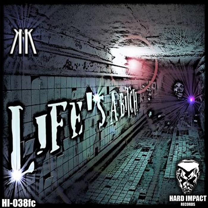 KMK - Life's A Bitch