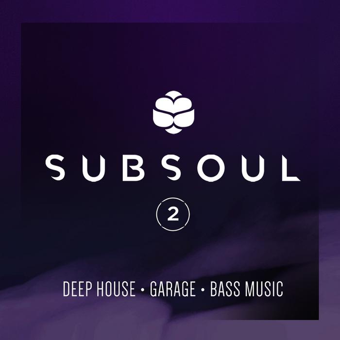 Various: SubSoul Vol 2: Deep House, Garage & Bass Music at