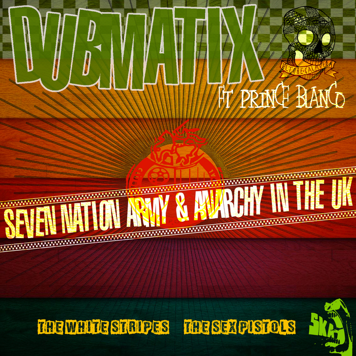 DUBMATIX feat PRINCE BLANCO - The White Stripes Meets The Sex Pistols In SKA