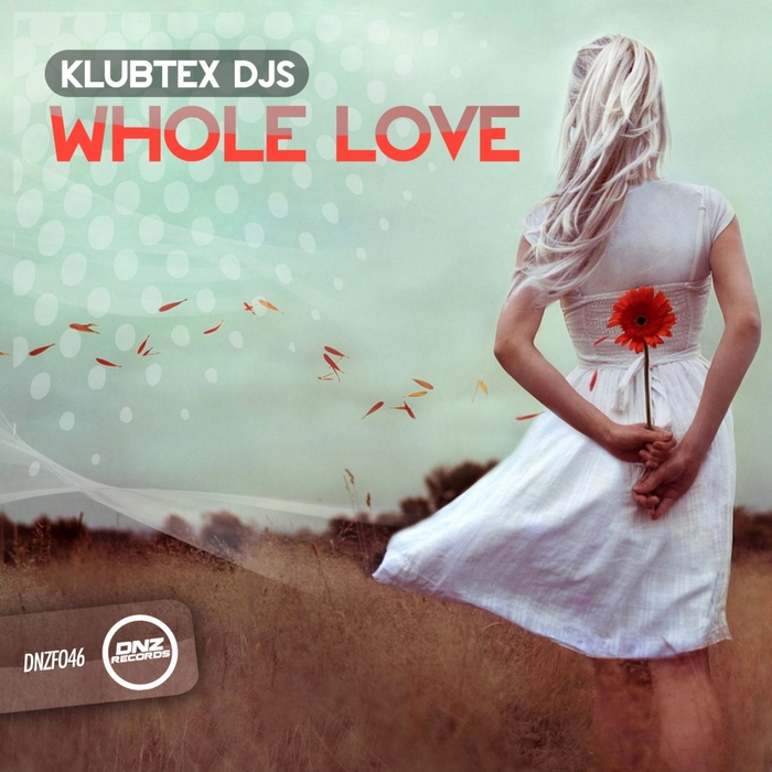 KLUBTEX DJS - Whole Love