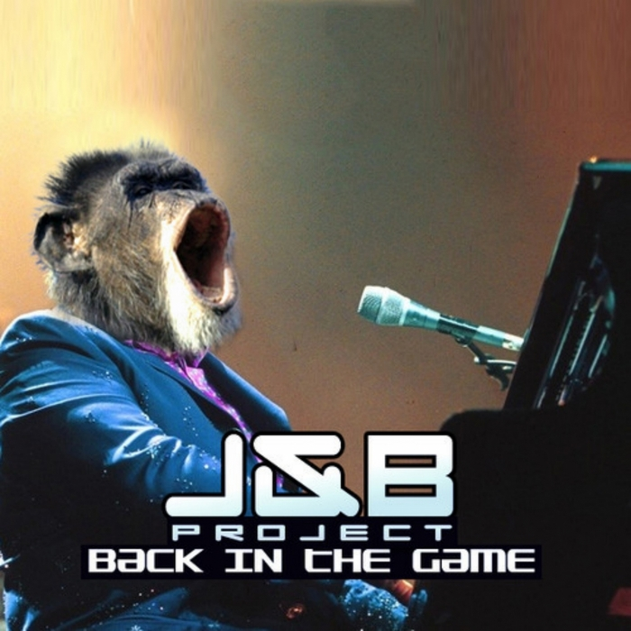 J&B PROJECT - Back In The Game