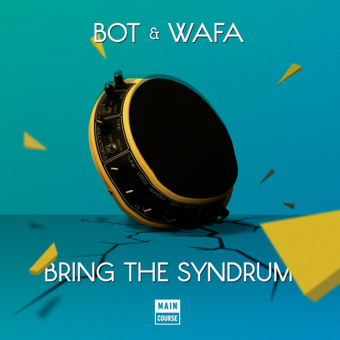 BOT/WAFA - Bring The Syndrum