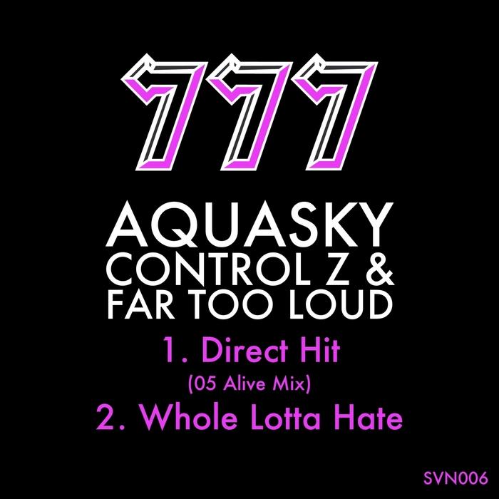 AQUASKY/CONTROL Z/FAR TOO LOUD - Direct Hit (05 Alive Mix)