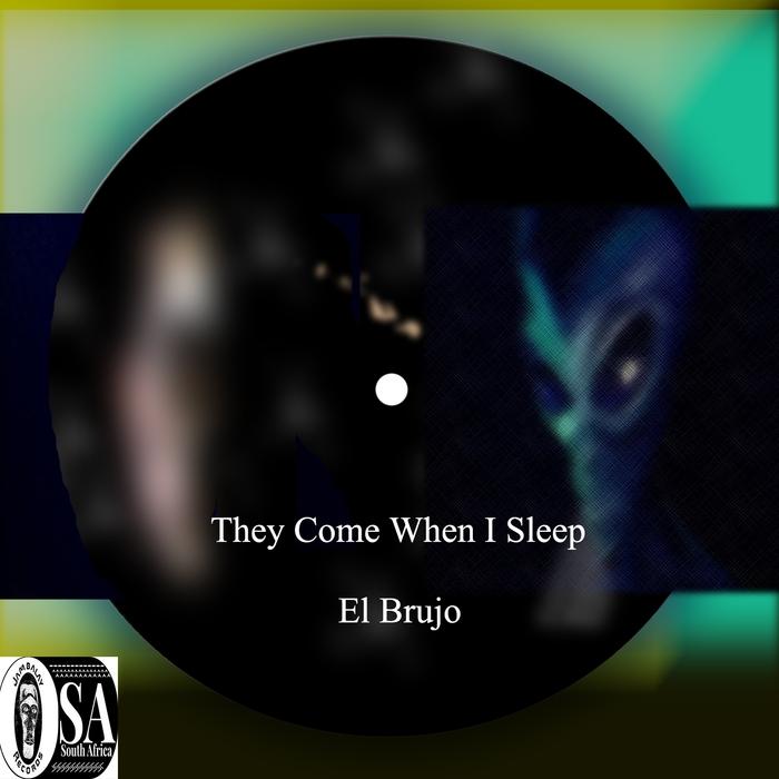 EL BRUJO - They Come When I Sleep