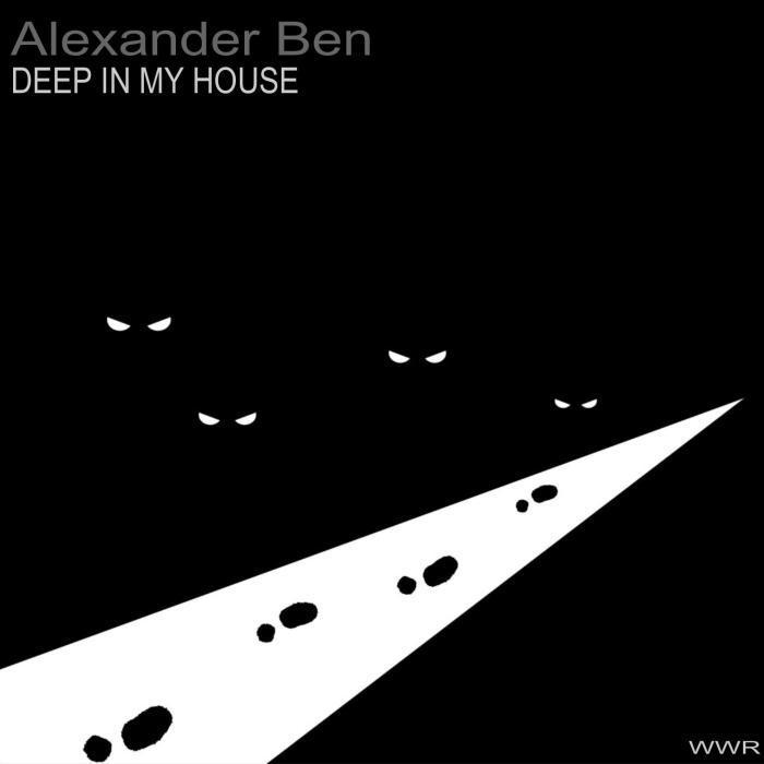 ALEXANDER BEN - Deep In My House
