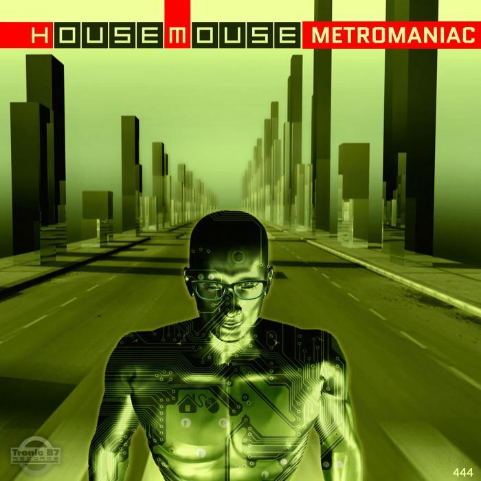 HOUSEMOUSE - Metromaniac (remixes)