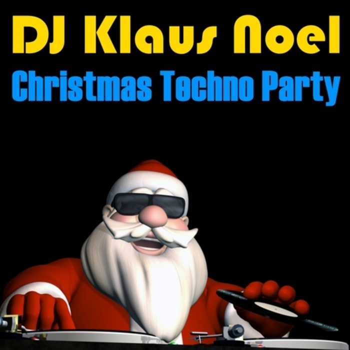 DJ KLAUS NOEL - Christmas Techno Party