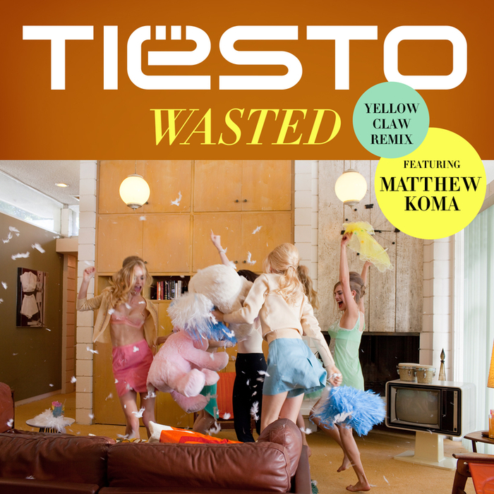 TIESTO feat MATTHEW KOMA - Wasted (Yellow Claw Remix)