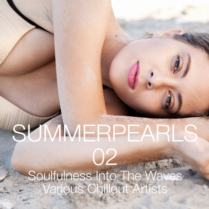 VARIOUS - Summerpearls 02: Soulfulness Into The Waves (Various Chillout Artists)