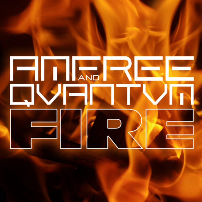 AMFREE/QVANTVM - Fire (remixes)