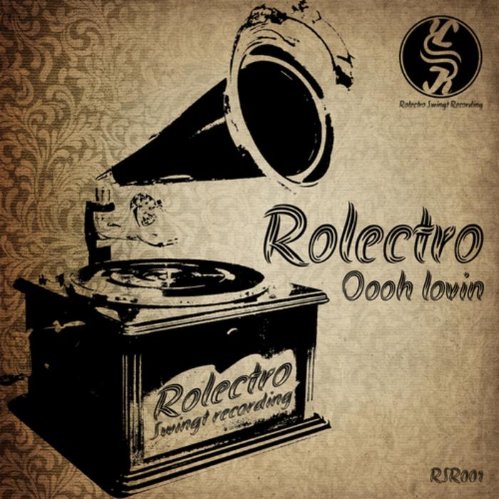 ROLECTRO - Oooh Lovin