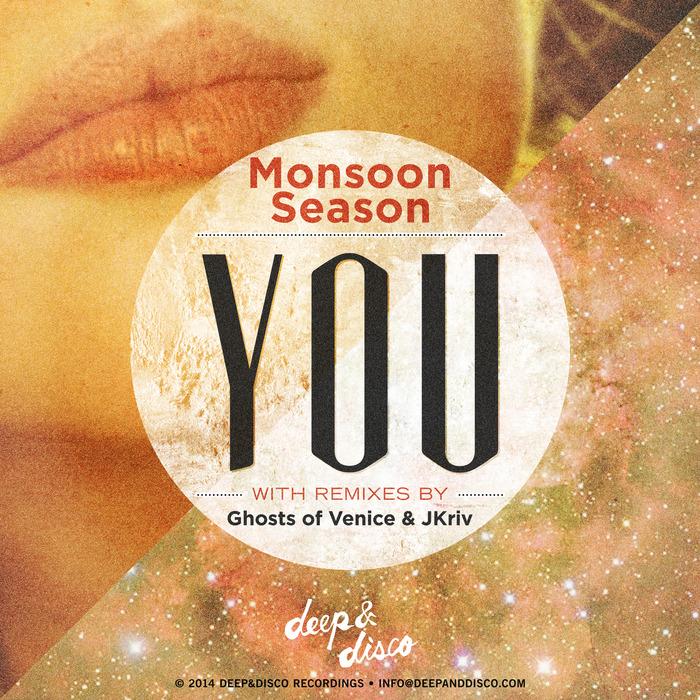 MONSOON SEASON - You (remixes)