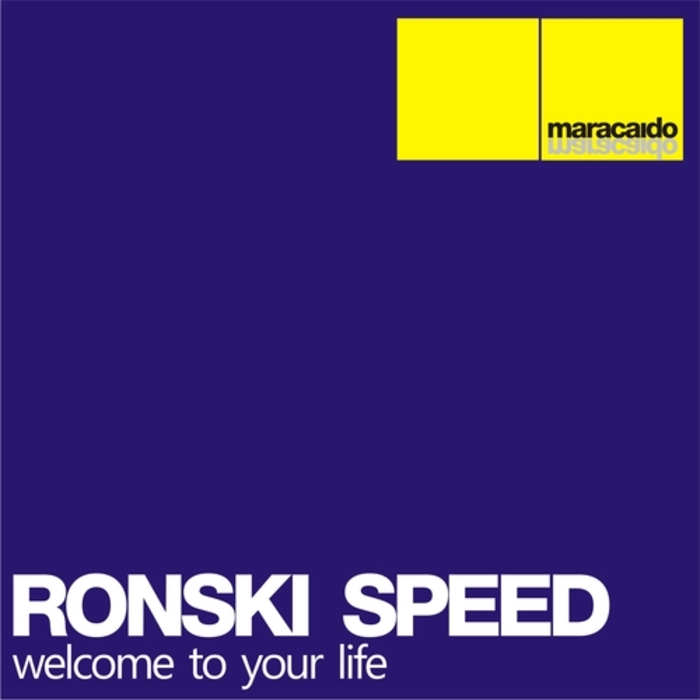 RONSKI SPEED - Welcome To Your Life