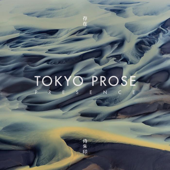 TOKYO PROSE - Presence