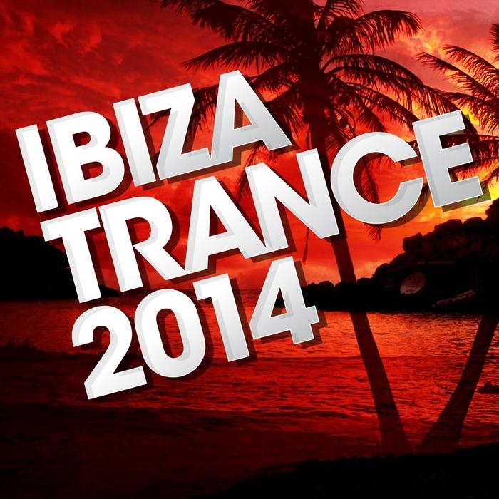 VARIOUS - Ibiza Trance 2014
