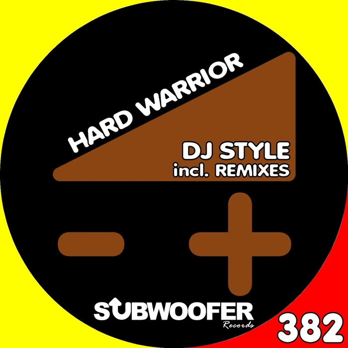 DJ STYLE - Hard Warrior (remixes)