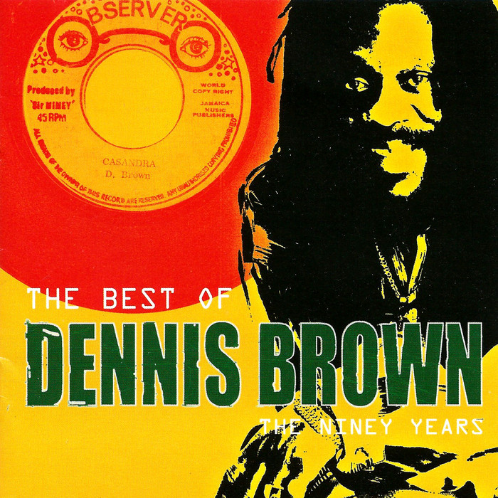 BROWN, Dennis - The Best Of Dennis Brown: The Niney Years