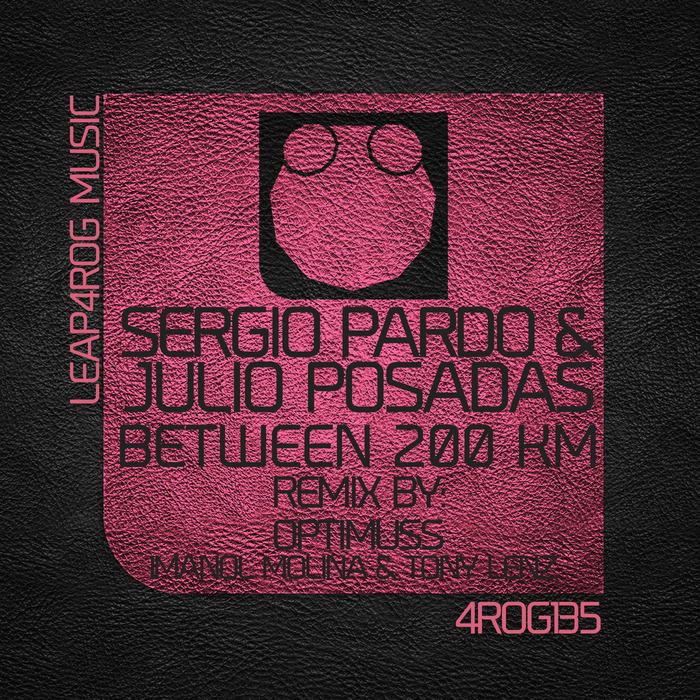 PARDO, Sergio/JULIO POSADAS - Between 200 Km