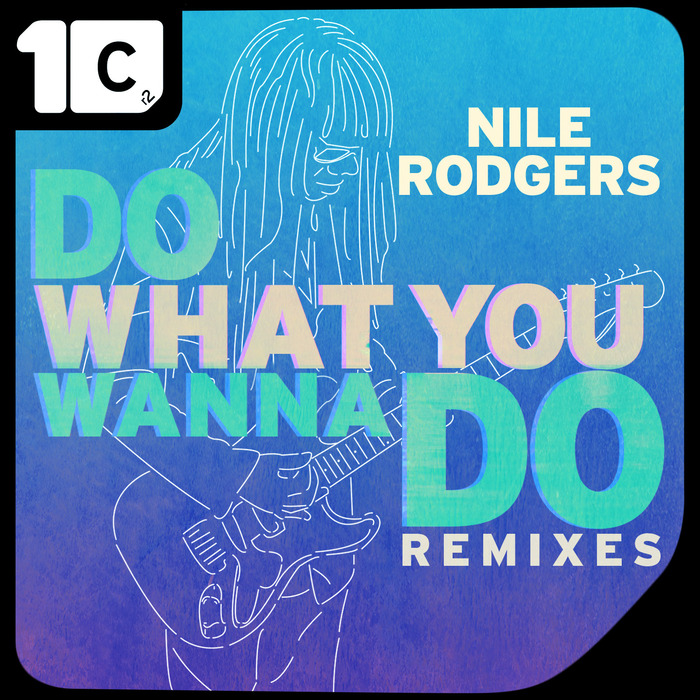 RODGERS, Nile - Do What You Wanna Do