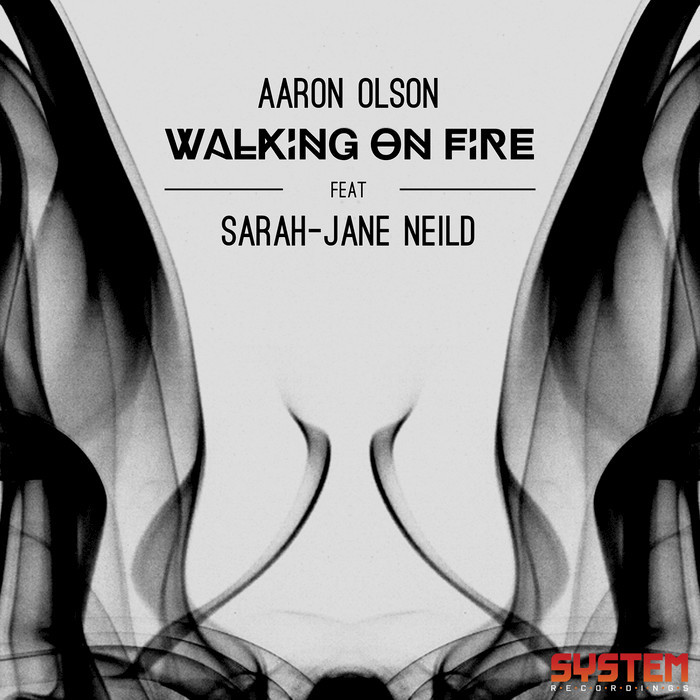 AARON OLSON feat SARAH-JANE NEILD - Walking On Fire