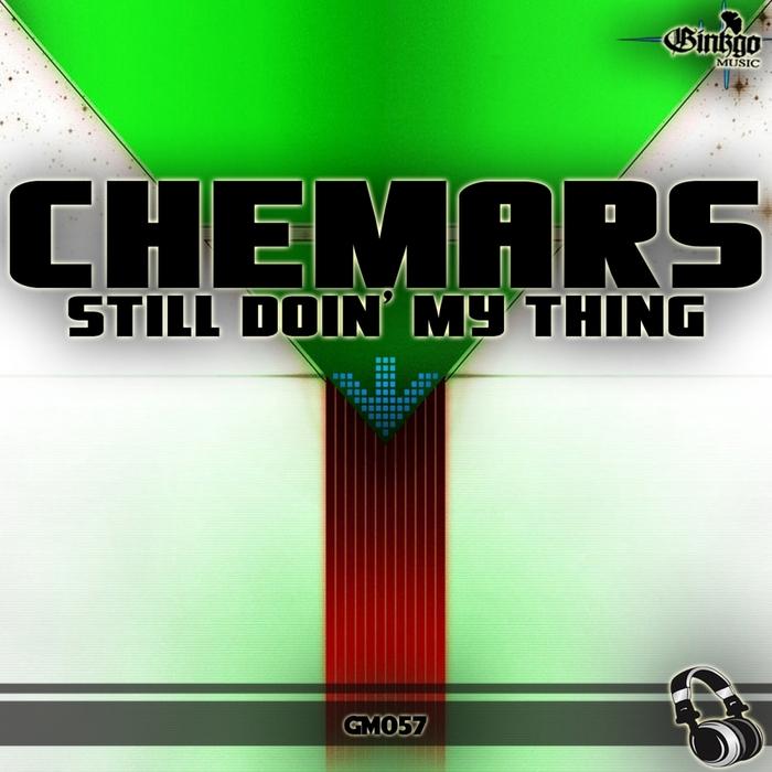 CHEMARS - Still Doin' My Thing