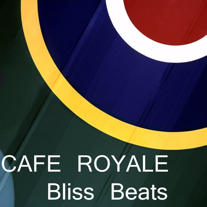 CAFE ROYALE - Bliss Beats