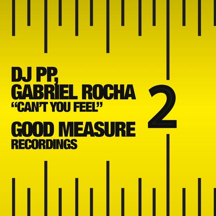 GABRIEL ROCHA/DJ PP - Can't You Feel