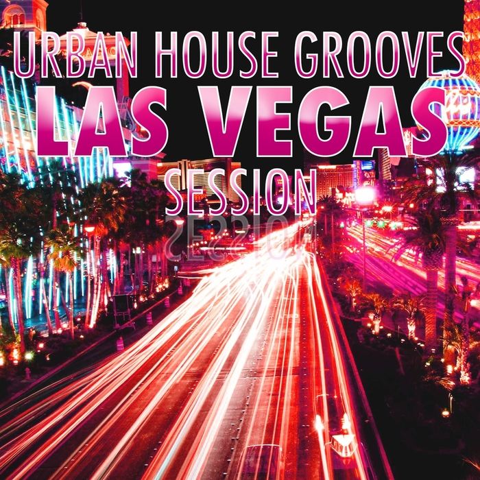 VARIOUS - Urban House Grooves: Las Vegas Session