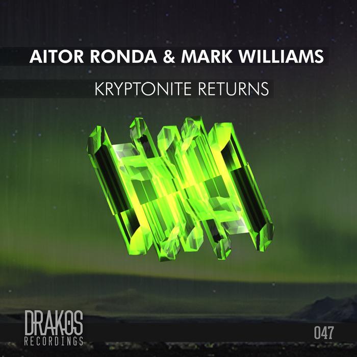 AITOR RONDA/MARK WILLIAMS - Kryptonite Returns