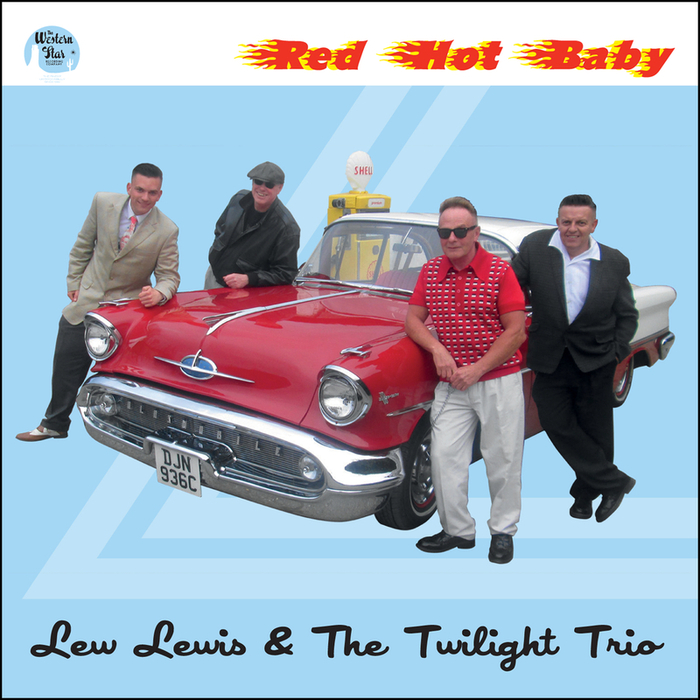 LEW LEWIS & THE TWILIGHT TRIO - Red Hot Baby