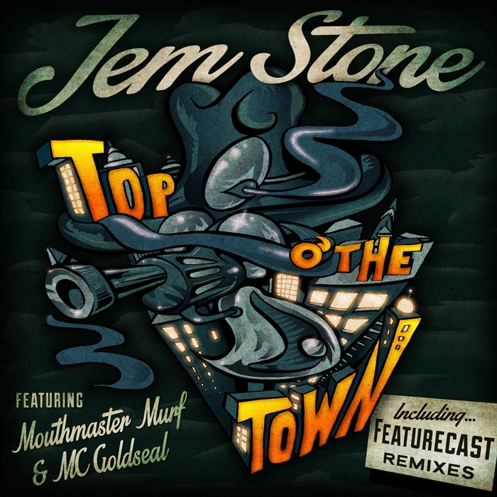 STONE, Jem feat MC MOUTHMASTER MURF/MC GOLDSEAL - Top O' The Town