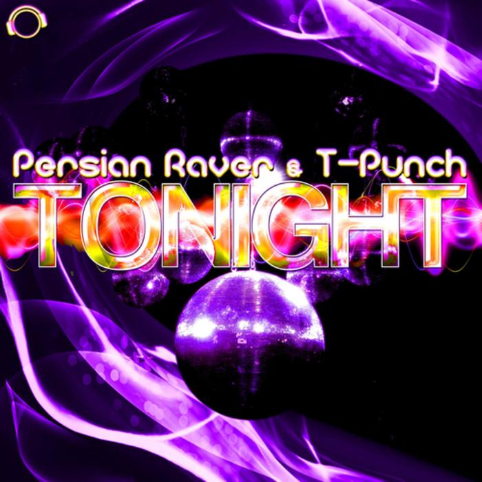 PERSIAN RAVER/T PUNCH - Tonight