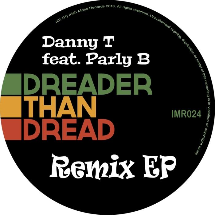 DANNY T feat PARLY B - Dreader Than Dread