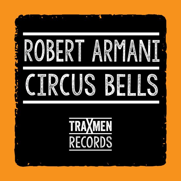ARMANI, Robert - Circus Bells (classic mixes)