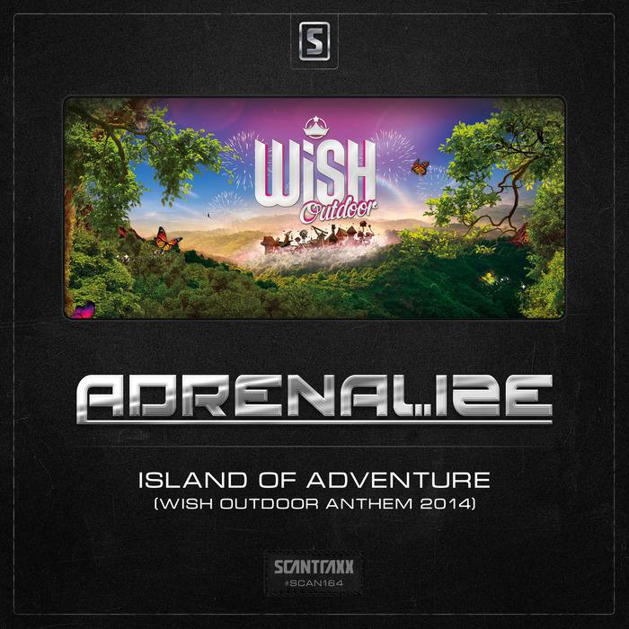 ADRENALIZE - Island Of Adventure (Wish Outdoor Anthem 2014)