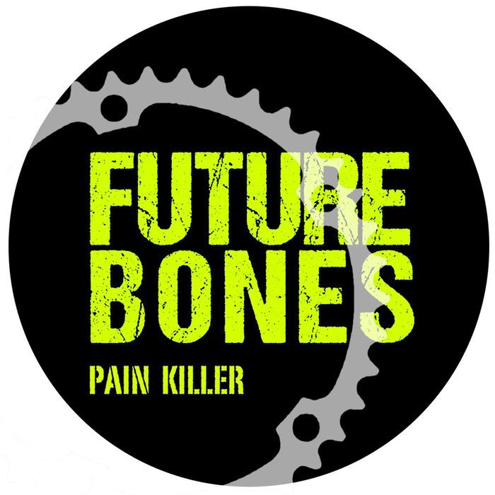 FUTURE BONES - Pain Killer (remixes)