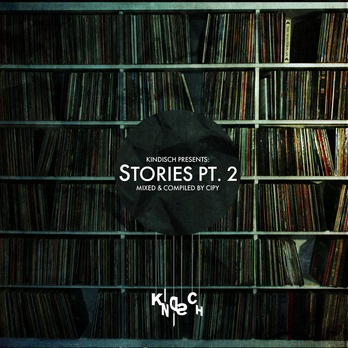 CIPY/VARIOUS - Kindisch Presents: Stories Pt 2