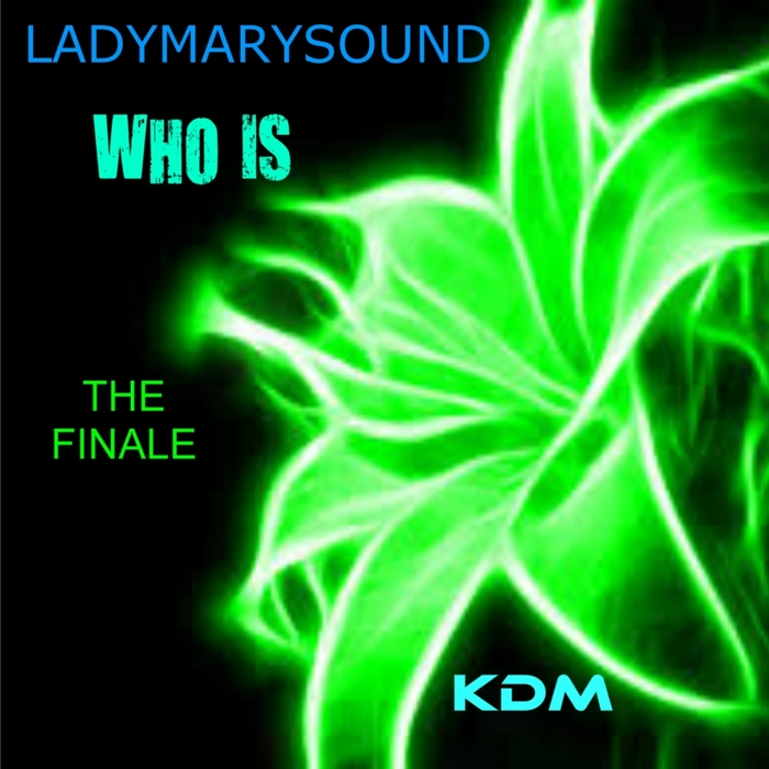 LADYMARYSOUND - Who Is: The Finale (remixes)