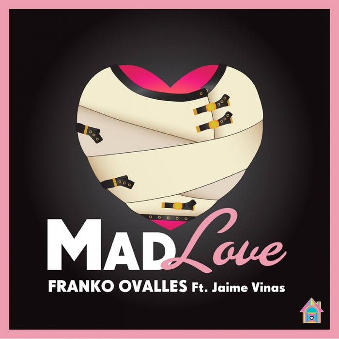 OVALLES, Franko feat JAIME VINAS - Mad Love (remixes)