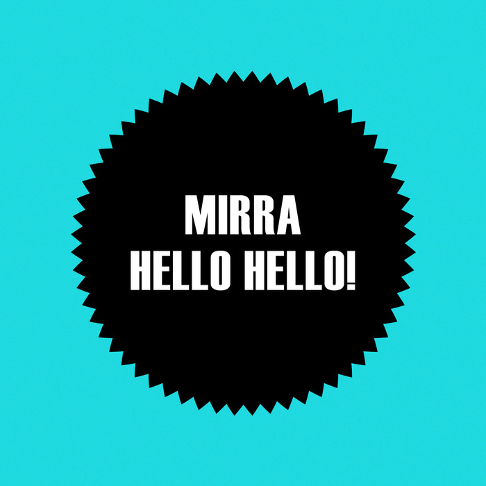 MIRRA - Hello Hello