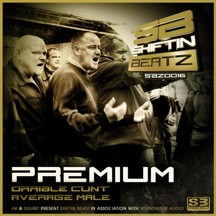 PREMIUM - Orrible Cunt
