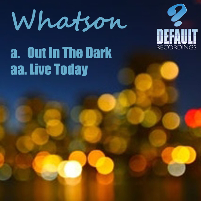 WHATSON - Out In The Dark