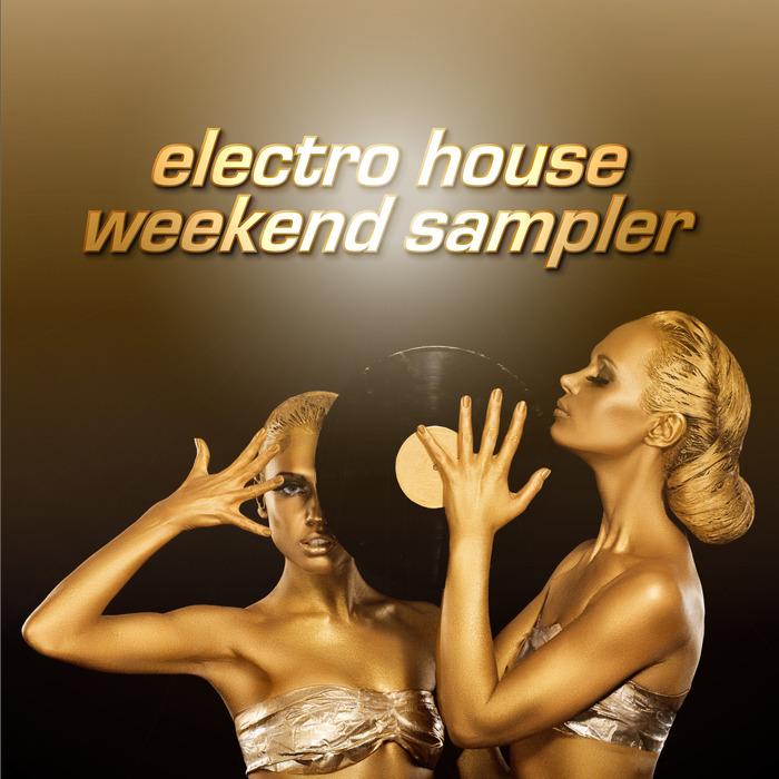 VARIOUS - Electro House Weekend Sampler