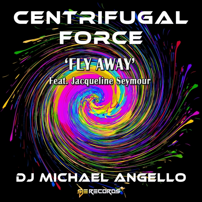 DJ MICHAEL ANGELLO feat JACQUELINE SEYMOUR - Centrifugal Force: Fly Away