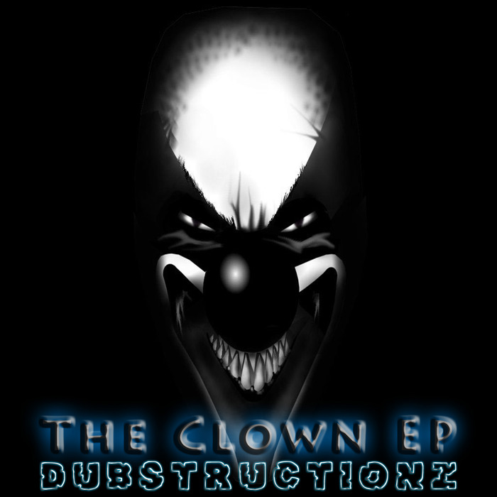 DUBSTRUCTIONZ - The Clown EP