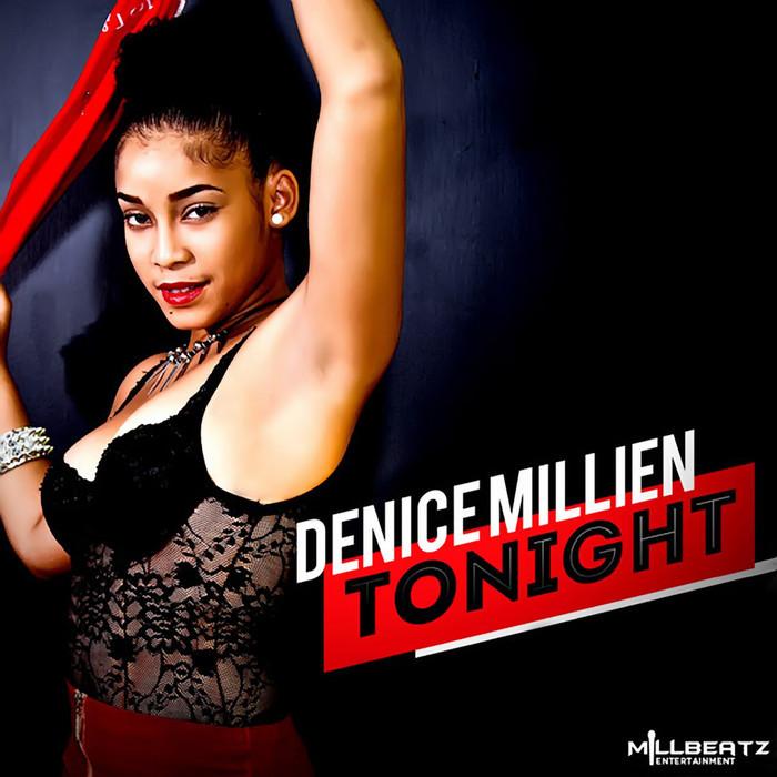MILLIEN, Denice/MILLBEATZ ENTERTAINMENT - Tonight